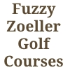 Fuzzy Zoellers Golf Courses